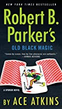 Robert B. Parker's Old Black Magic (Spenser Book 47)