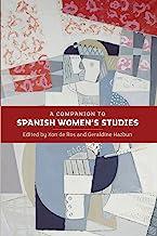 A Companion to Spanish Women's Studies (Monografías A Book 294)