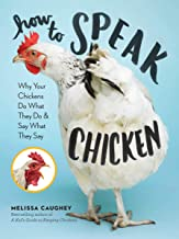 How to Speak Chicken: Why Your Chickens Do What They Do & Say What They Say PDF