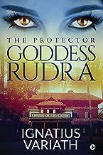 Goddess Rudra : The Protector (English Edition)
