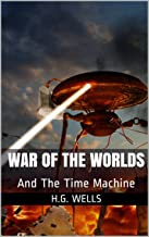 War of the Worlds: And The Time Machine (Best Selling Books Book 4)