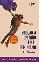Educar a un ninño en el feminismo / Raising a Feminist Boy