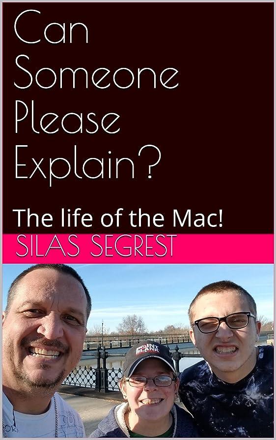 マイルドお風呂を持っている責任Can Someone Please Explain?: The life of the Mac! (English Edition)