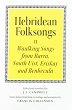 Hebridean Folk Songs: Waulking Songs from Barra, South Uist, Eriskay and Benbecula (Scots Gaelic Edition)