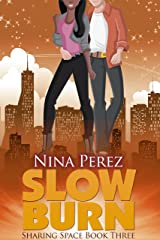 Slow Burn (Sharing Space Book 3) Kindle Edition