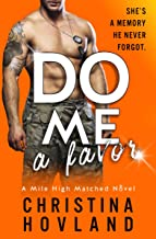 Do Me a Favor: A sizzling, second chance rom com! (Mile High Matched Book 4)