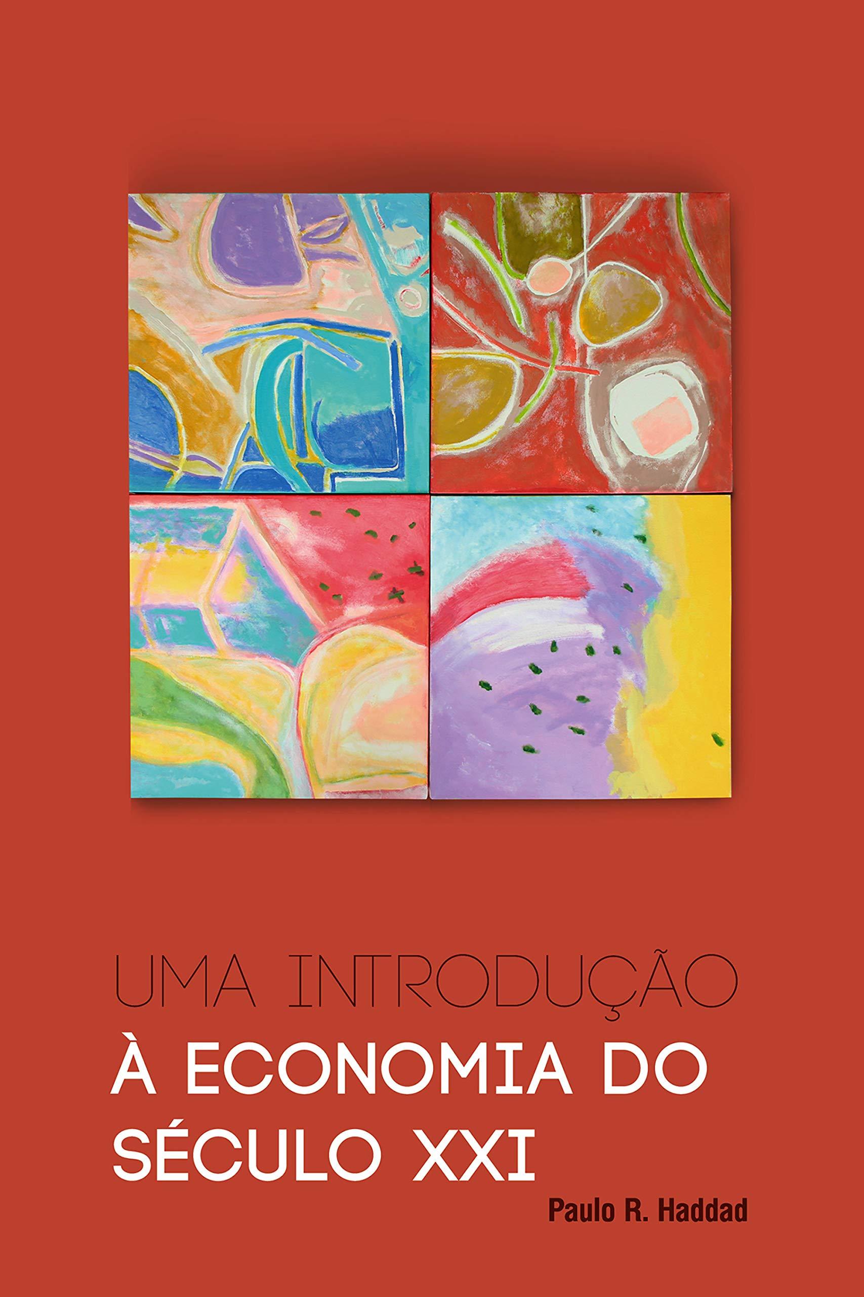 Uma introdução à economia do século XXI (Portuguese Edition)