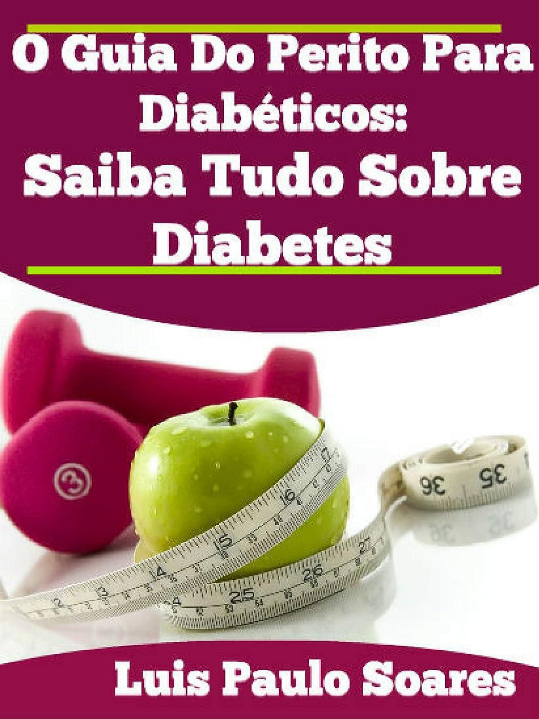 びっくりビリーデモンストレーションO Guia Do Perito Para Diabéticos:: Saiba Tudo Sobre Diabetes! (Portuguese Edition)