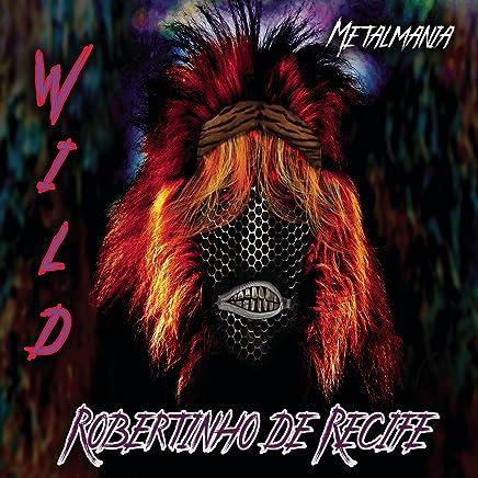 Amazon com: Robertinho de Recife & Metalmania: Digital Music