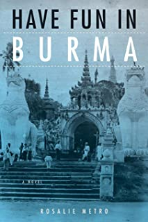 Have Fun in Burma: A Novel (NIU Southeast Asian Series)