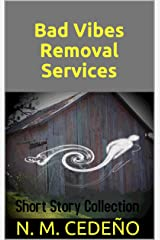 Bad Vibes Removal Services: Short Story Collection Kindle Edition