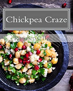 Chickpea Craze: 60 Super #Delish Chickpea Craze