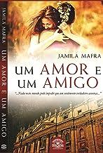 Um Amor e Um Amigo (Livro 1)