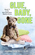 Glue, Baby, Gone: Book #12 in the Kiki Lowenstein Mystery Series (Can be read as a stand-alone.) (Kiki Lowenstein Cozy Mys...