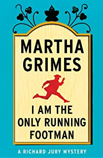 I Am the Only Running Footman (Richard Jury Mysteries Book 8)