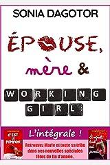 Epouse, mère et working girl : L'intégrale. Format Kindle