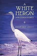 Best sarah orne jewett's a white heron Reviews