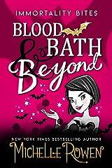 Blood Bath & Beyond (Immortality Bites Book 6) Kindle Edition