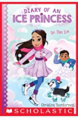 On Thin Ice (Diary of an Ice Princess #3) Kindle Edition