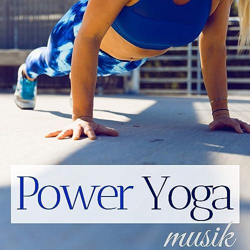 Power Yoga Musik - Hintergrund Musik um Yoga zu Machen ...