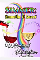 Simmer: Smoothe & Sweet Kindle Edition
