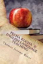 Pecha Kucha & English Language Teaching: Changing The Classroom