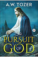 The Pursuit of God (AW Tozer Series Book 7) Kindle Edition