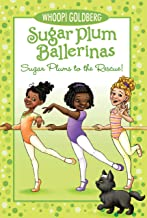 Sugar Plums to the Rescue! (Sugar Plum Ballerinas Book 5)
