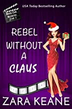 Rebel Without a Claus (Movie Club Mysteries, Book 5): An Irish Cozy Mystery
