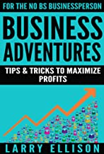 Business Adventures: Tips and Tricks to Maximize Profits