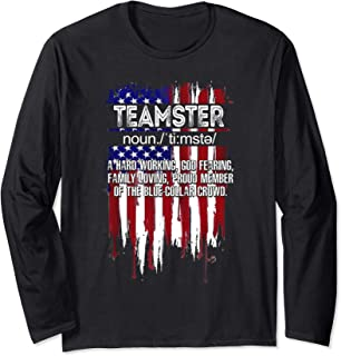 American Flag Teamster Definition Pride Funny Father's Day Long Sleeve T-Shirt
