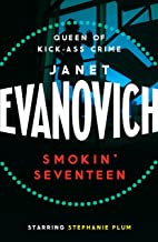 Smokin' Seventeen: A witty mystery full of laughs, lust and high-stakes suspense (Stephanie Plum Book 17)