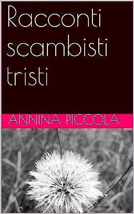 Racconti scambisti tristi (scambi tristi Vol. 1)
