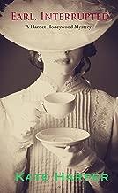 Earl, Interrupted: A Harriet Honeywell Mystery