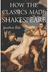 How the Classics Made Shakespeare (E. H. Gombrich Lecture Series Book 3) (English Edition) eBook Kindle