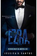 EZRA (Herdeiros da máfia Livro 3) eBook Kindle