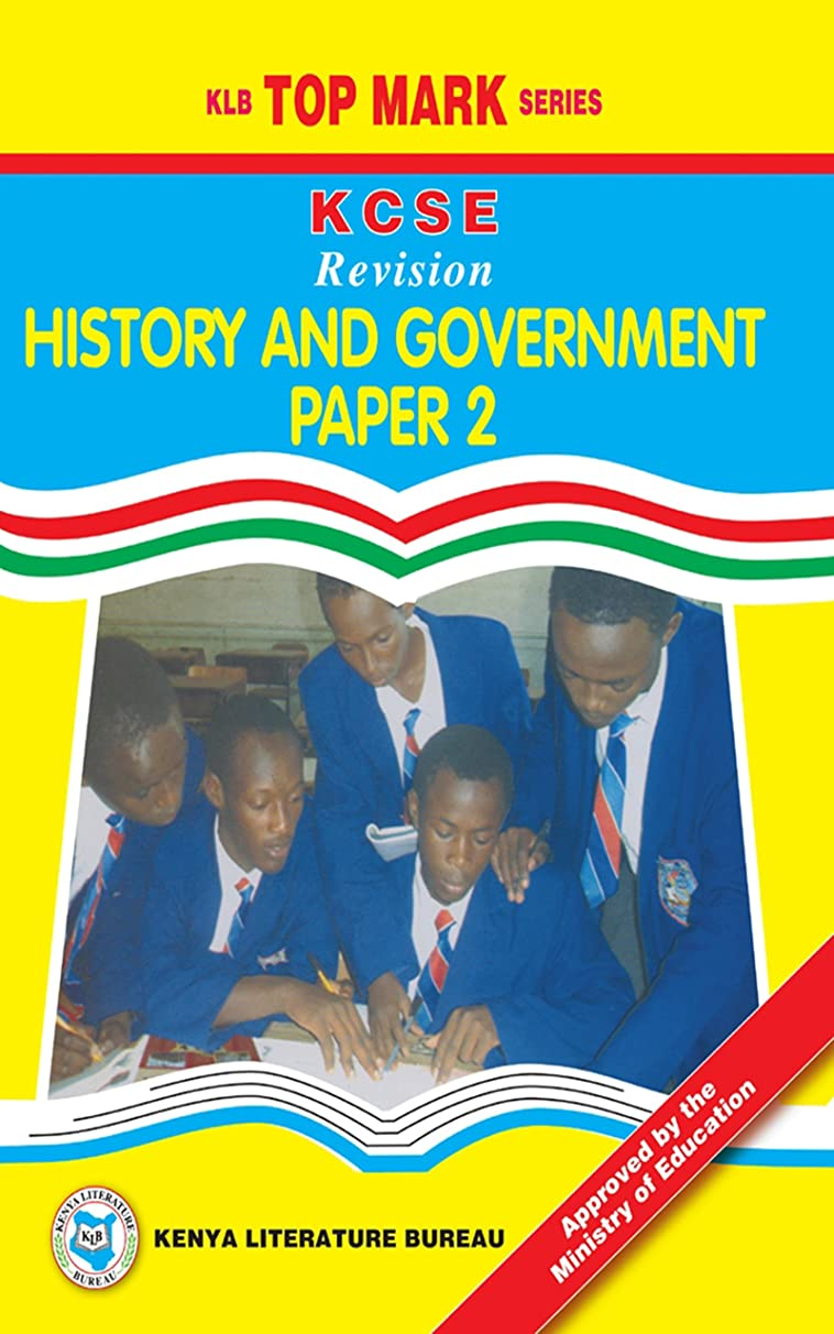 KCSE Revision History and Government: Paper 2 (KLB Top Mark Series) (English Edition)