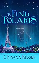 To Find Polaris: a sexy, empowering, contemporary love story (The World of C. Elyana Brooke Book 1)