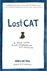 Lost Cat: A True Story of Love, Desperation, and GPS Technology Kindle Edition