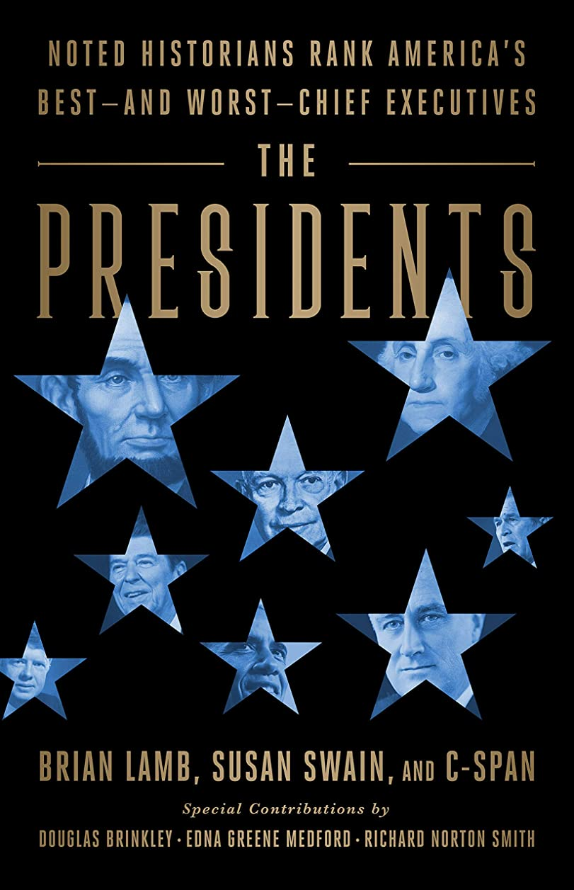幻想的プログラム模倣The Presidents: Noted Historians Rank America's Best--and Worst--Chief Executives (English Edition)