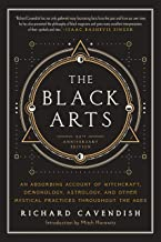 The Black Arts: A Concise History of Witchcraft, Demonology, Astrology, and Other..