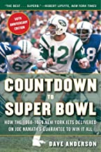 Countdown to Super Bowl: How the 1968-1969 New York Jets Delivered on Joe Namath's Guarantee to Win it All