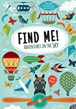 Find Me! Adventures in the Sky: Play Along to Sharpen Your Vision and Mind (Happy Fox Books) Help Bernard the Wolf Play Hi...