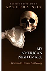 My American Nightmare: Women In Horror Anthology Kindle Edition