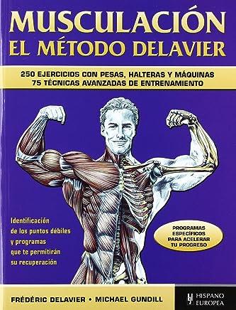 Musculacion. El metodo Delavier (Spanish Edition)