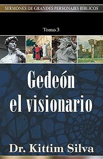 Gedeón: el visionario (Spanish Edition) (Serm/Pers/Bíblicos) (Sermones de grandes personajes bíblicos)