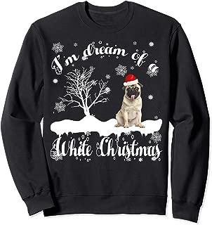 I'm Dreaming Of A White Christmas Funny Pug Xmas Sweatshirt
