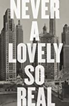 Never a Lovely So Real: The Life and Work of Nelson Algren