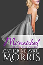 Mismatched (The Match Series Book 3)