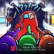 Told You So (feat. Andrea Storm Kaden) [Explicit]